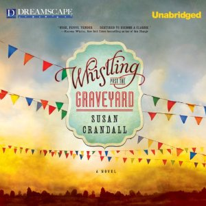 Whistling Past the Graveyard Audio Book